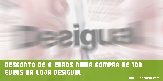 desconto-6-euros-loja-roupa-desigual