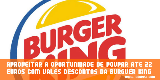 poupar-dinheiro-vales-burger-king