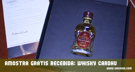 Chegou mais uma amostra gratis : 1 garrafa de whisky cardhu
