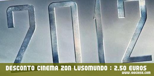 """Bilhete para o filme """"2012"""" no cinema ZON / Lusomundo por apenas 2.50 euros"""