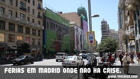 Regressei de férias da cidade onde NÃO HÁ CRISE todo ano: Madrid