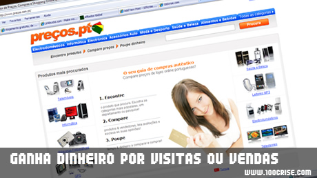 Ganha dinheiro por visitas ou vendas de produtos do site Precos.com.pt