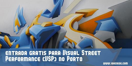 Entrada grátis para o Visual Street Performance (VSP) no Porto
