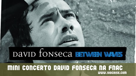 Mini-concerto David Fonseca na FNAC do Norte Shopping