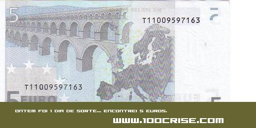 Ontem foi 1 dia de sorte…encontrei 1 nota de 5 euros no chão!