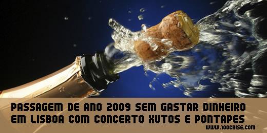 Passagem de ano 2009 sem gastar dinheiro e com concerto grátis Xutos e Pontapés