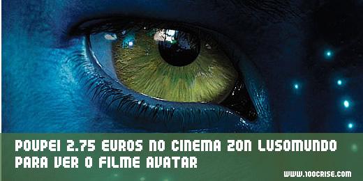 Poupei 2.75 euros no cinema zon lusomundo para ver o filme Avatar