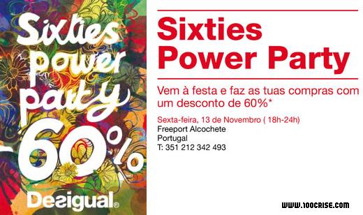 Descontos até 60% na SIXTIES POWER PARTY das lojas Desigual