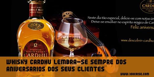 Whisky Cardhu lembra-se sempre do aniversário dos seus clientes